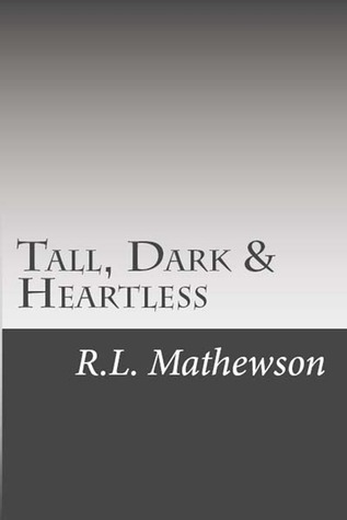 Tall, Dark & Heartless