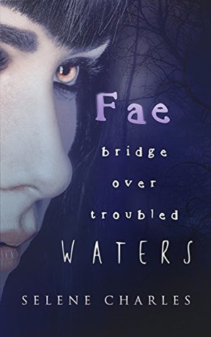 Fae Bridge Over Troubled Waters