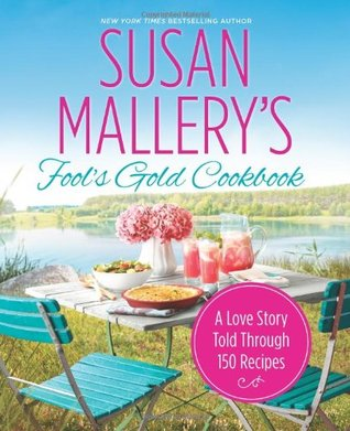Fool's Gold Cookbook: A Love Story Told Through 150 Recipes