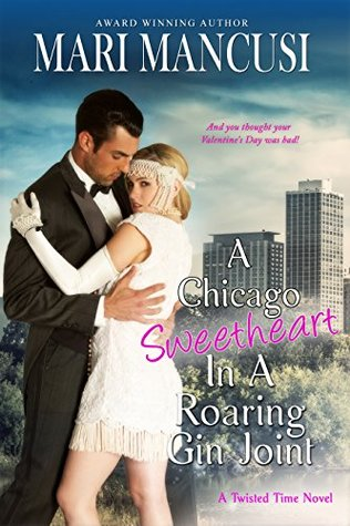 A Chicago Sweetheart in a Roaring Gin Joint: A 1920s Time Travel Romance