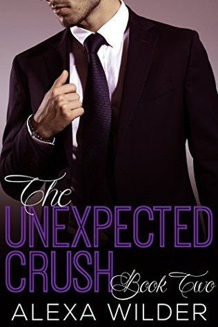The Unexpected Crush, Book 2