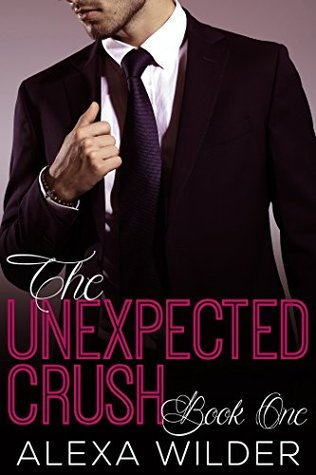 The Unexpected Crush, Book 1
