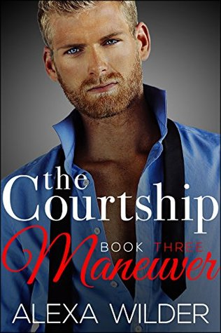 The Courtship Maneuver, Book 3