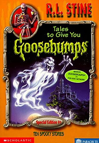 Tales To Give You Goosebumps: 10 Spooky Stories