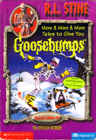 More & More & More Tales to Give You Goosebumps: Ten Spooky Stories