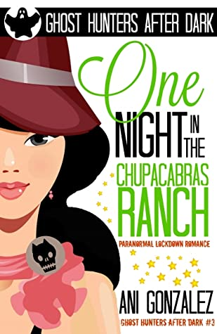 One Night in the Chupacabras Ranch