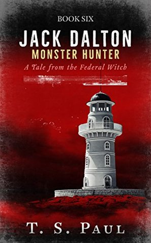 Jack Dalton, Monster Hunter: A Tale from the Federal Witch #6