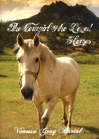 The Cowgirl Who Loved Horses