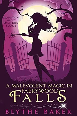 A Malevolent Magic in Faerywood Falls