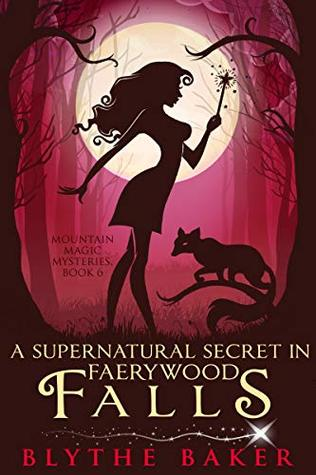 A Supernatural Secret in Faerywood Falls