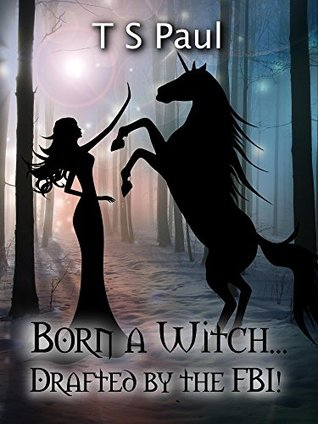 Born a Witch...Drafted by the FBI!